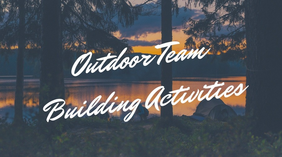 10 of the Best Outdoor Team Building Activities