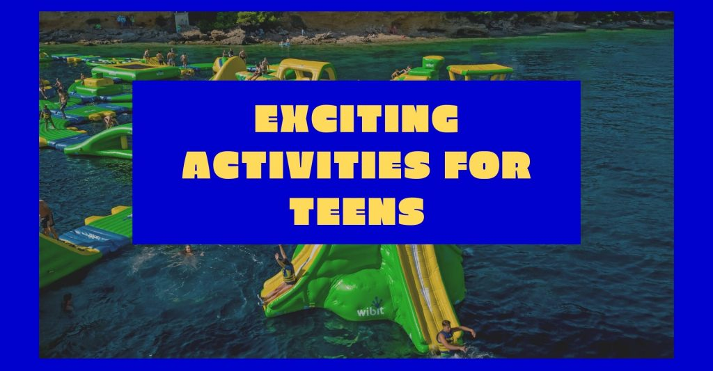 Exciting Activities for Teens