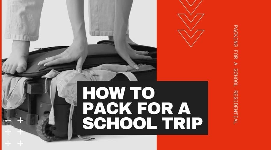 How to pack for a School Trip 1