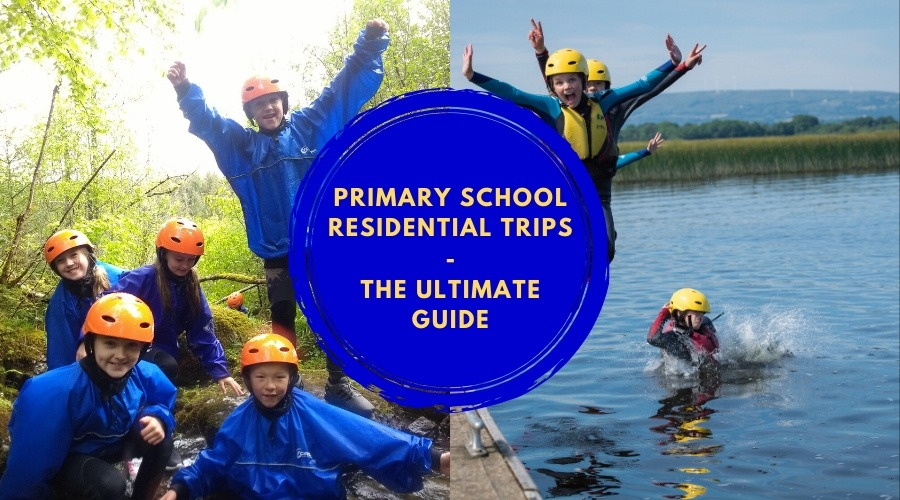 Primary School Residential Trips - The Ultimate Guide