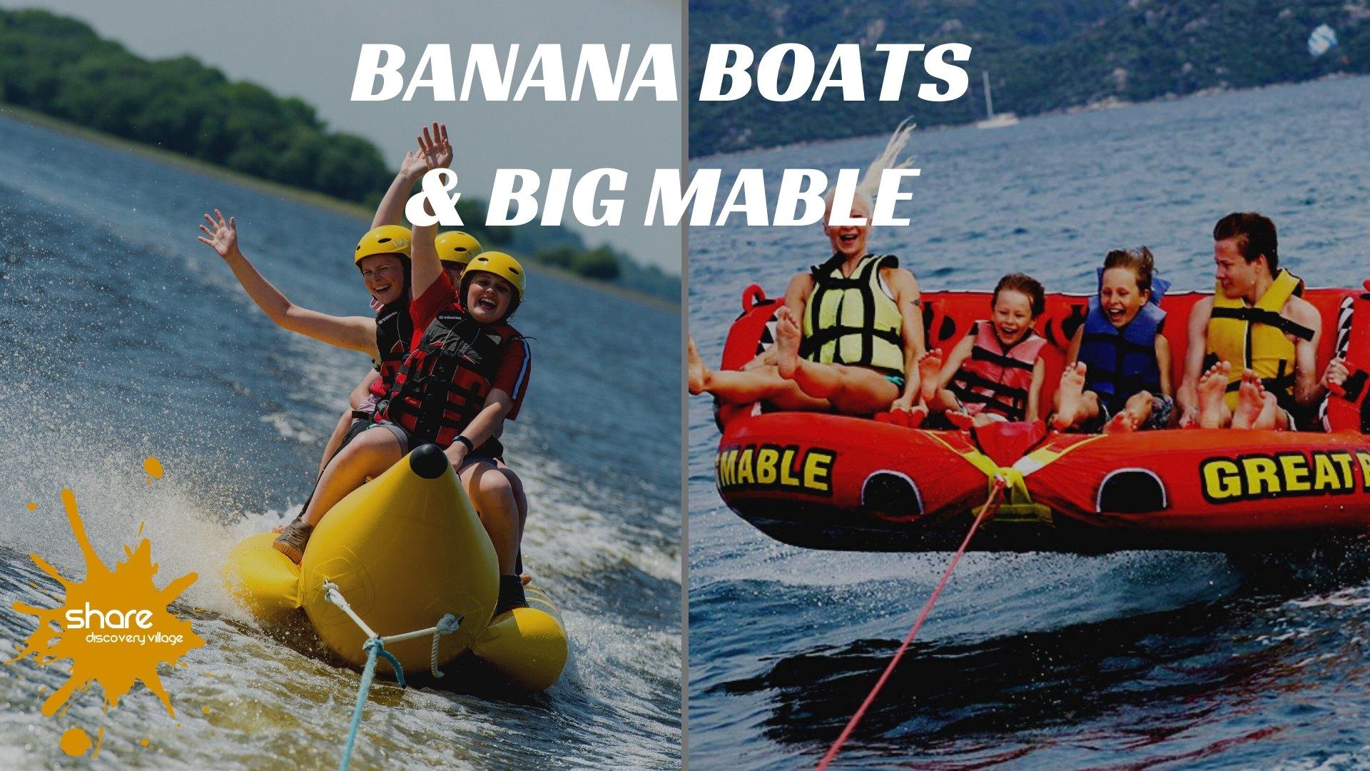 Banana Boats & Big Mable
